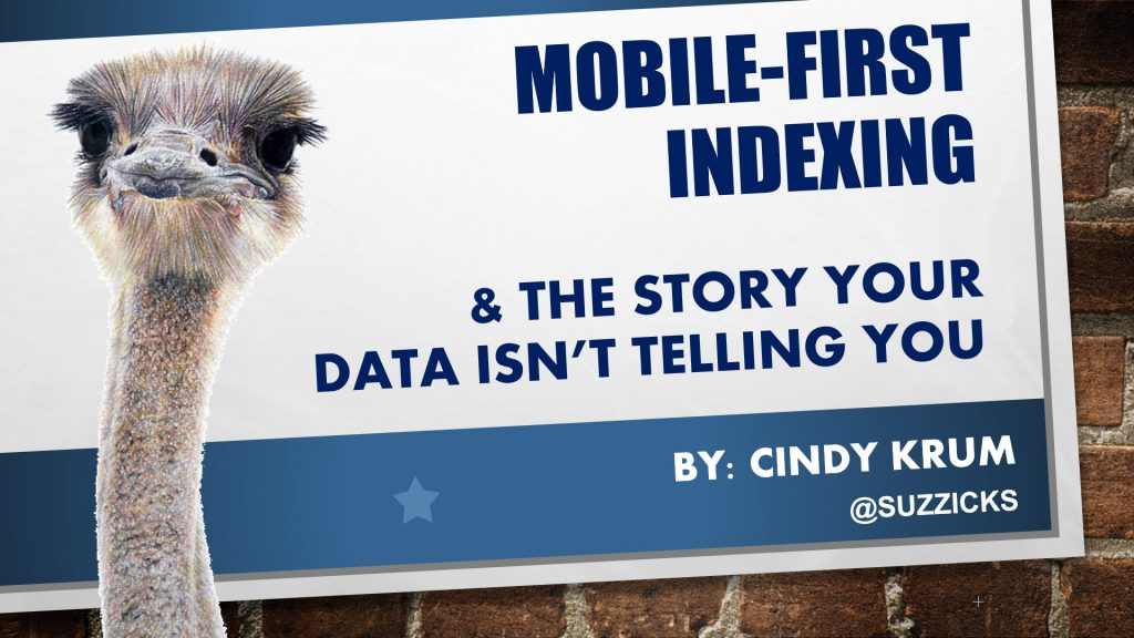 Mobile-First Indexing & The Story Your Data Isn't Telling You